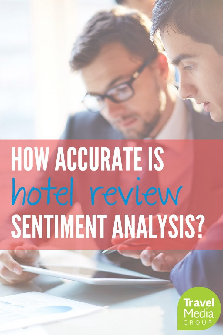 How accurate is hotel review sentiment analysis?