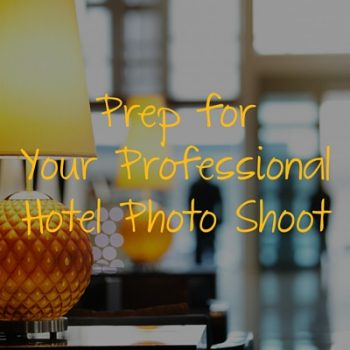 Prep for your hotel photo shoot