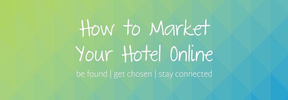 How to Market Your Hotel Online