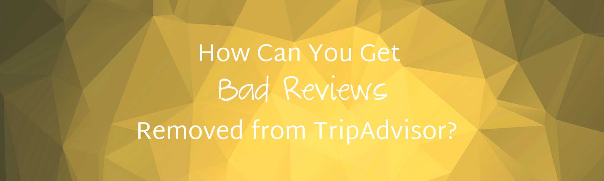 Remove Bad Reviews from TripAdvisor