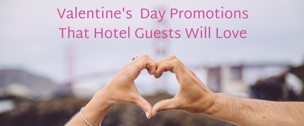 valentine's day promotion ideas for hotels | travel media group, Ideas