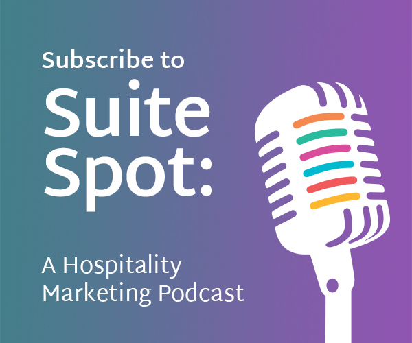 Subscribe to Suite Spot: a Hotel Marketing Podcast