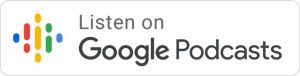 Listen on Google Podcasts Button