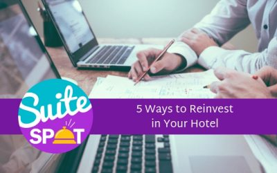 10 – 5 Ways To Reinvest In Your Hotel